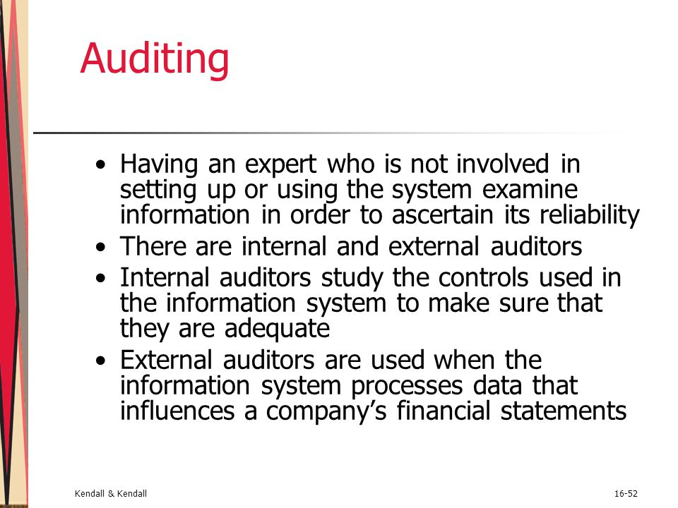 Auditing Having an expert who is not involved in setting up or using the system examine information in order to ascertain its reliability.