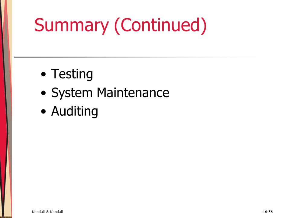 Summary (Continued) Testing System Maintenance Auditing