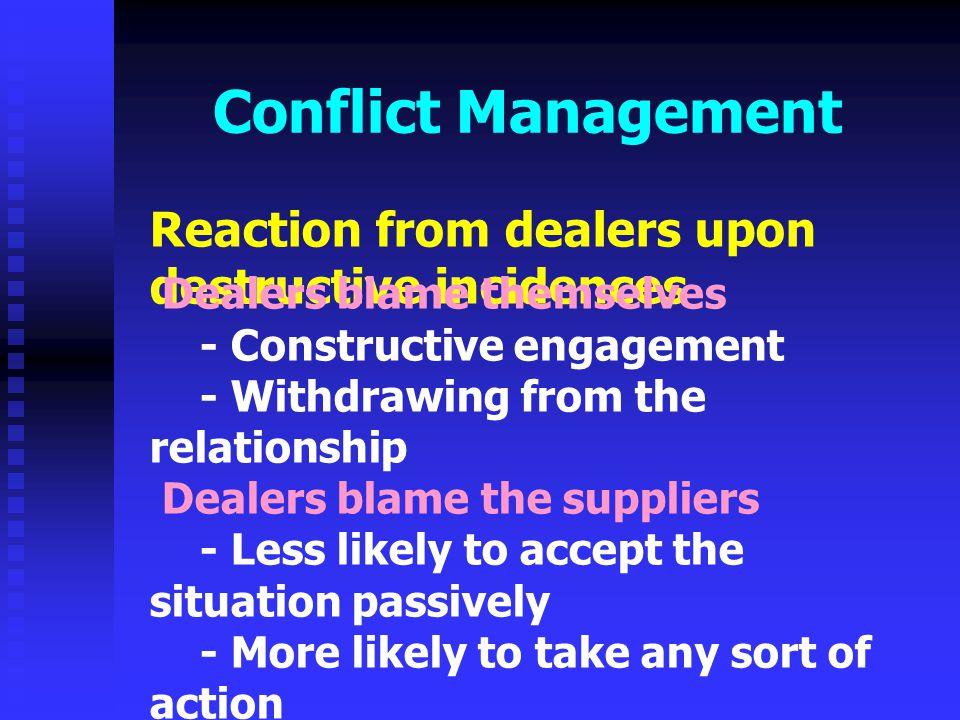 Conflict Management Reaction from dealers upon destructive incidences