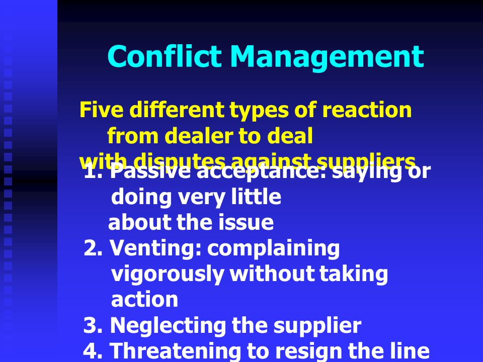 Conflict Management Five different types of reaction from dealer to deal. with disputes against suppliers.