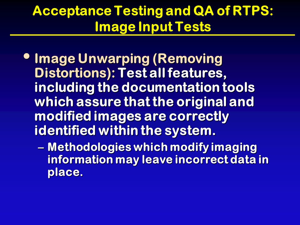 Acceptance Testing and QA of RTPS: Image Input Tests
