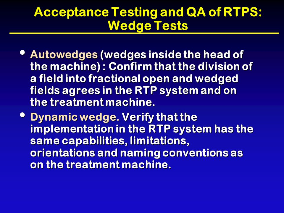 Acceptance Testing and QA of RTPS: Wedge Tests
