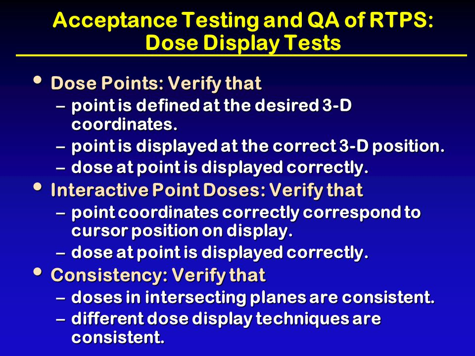 Acceptance Testing and QA of RTPS: Dose Display Tests