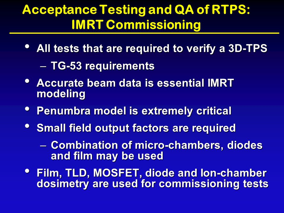Acceptance Testing and QA of RTPS: IMRT Commissioning