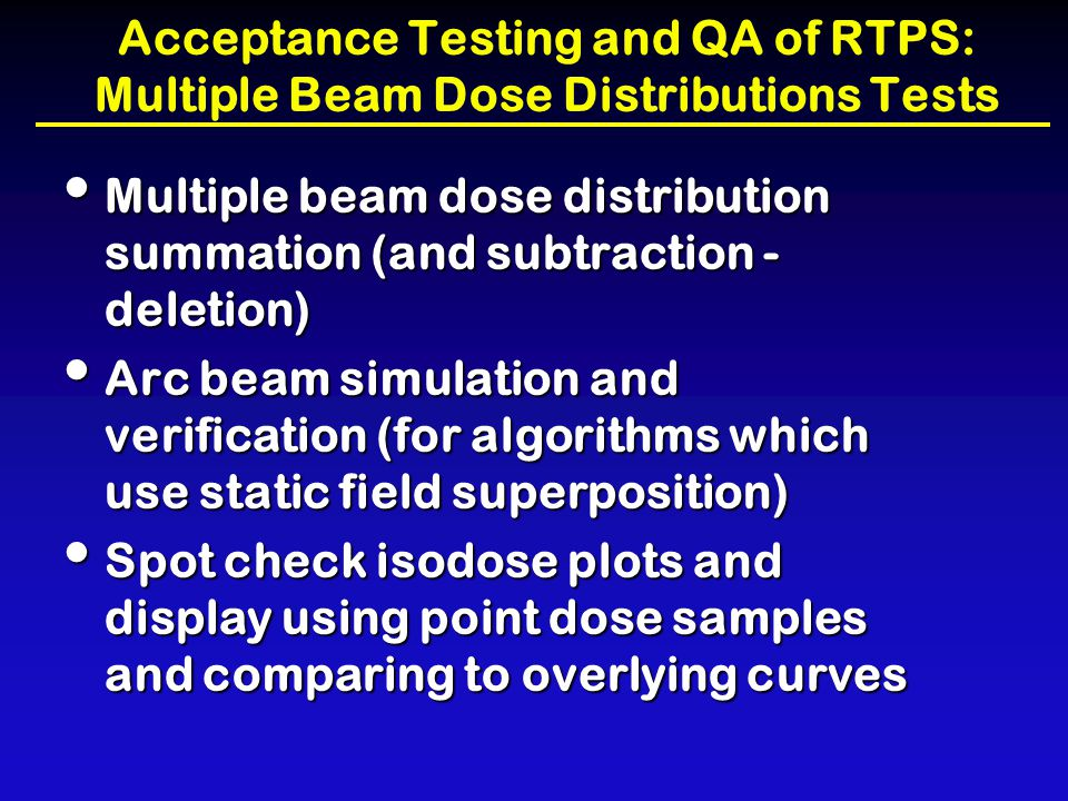 Acceptance Testing and QA of RTPS: Multiple Beam Dose Distributions Tests
