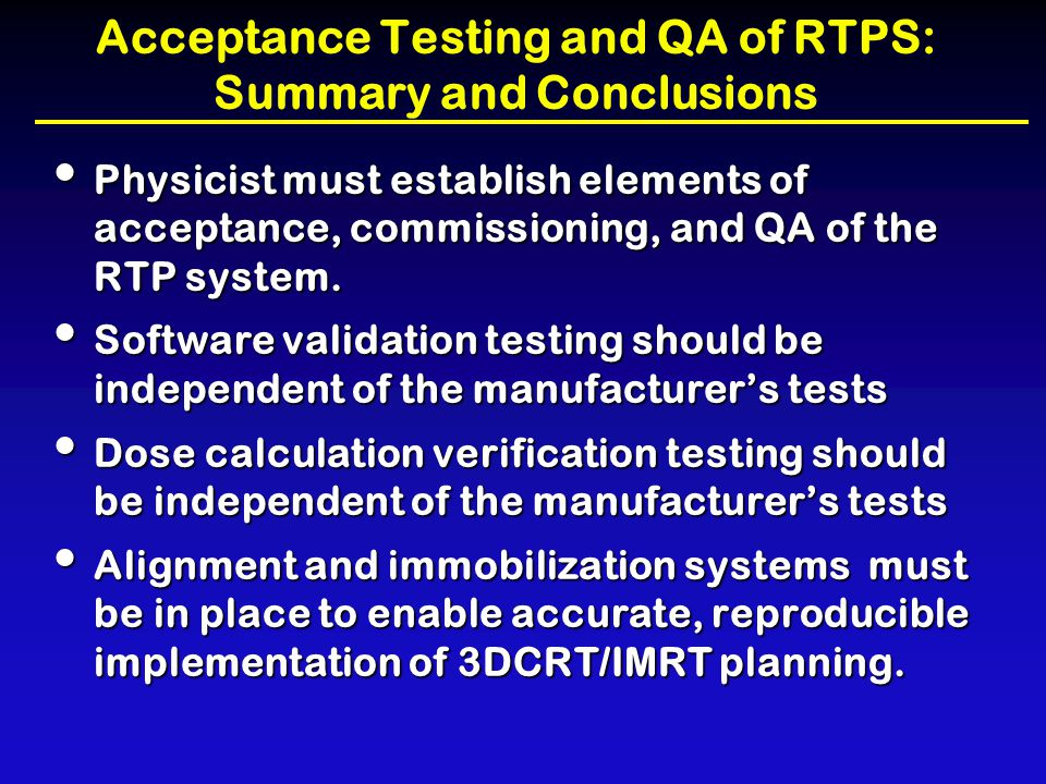 Acceptance Testing and QA of RTPS: Summary and Conclusions