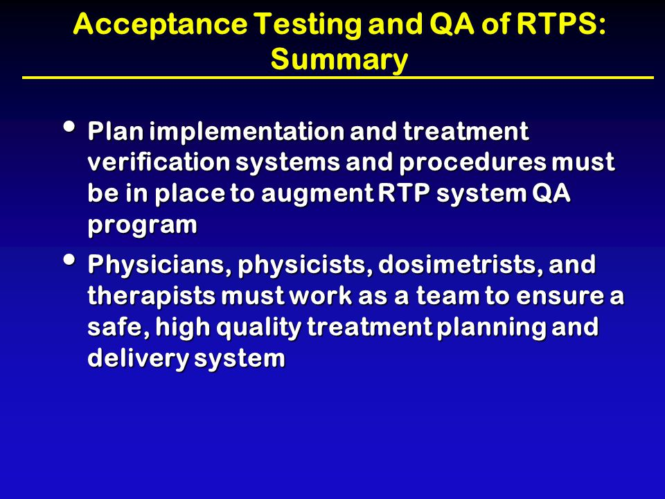 Acceptance Testing and QA of RTPS: Summary
