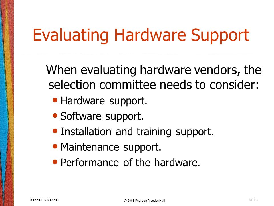 Evaluating Hardware Support