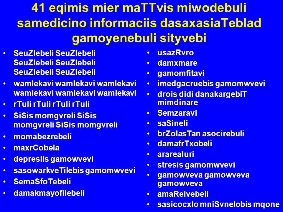 41 eqimis mier maTTvis miwodebuli samedicino informaciis dasaxasiaTeblad gamoyenebuli sityvebi