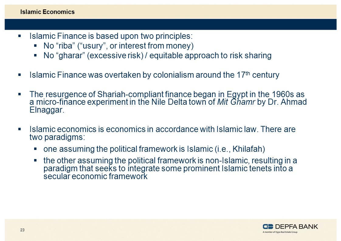 Islamic Finance is based upon two principles: