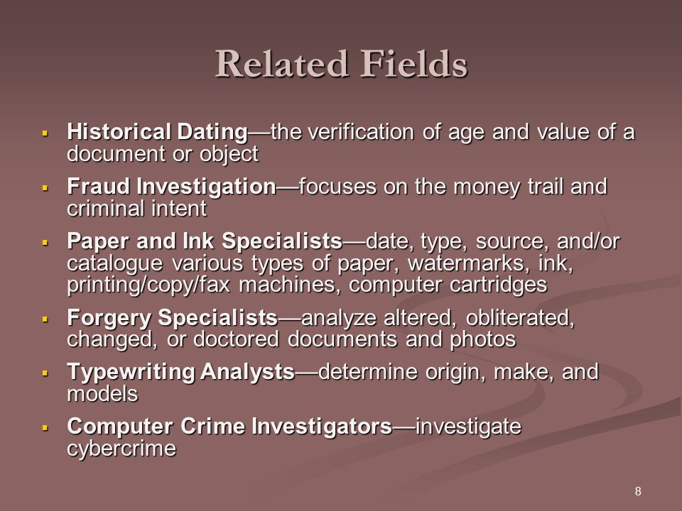 Related Fields Historical Dating—the verification of age and value of a document or object.