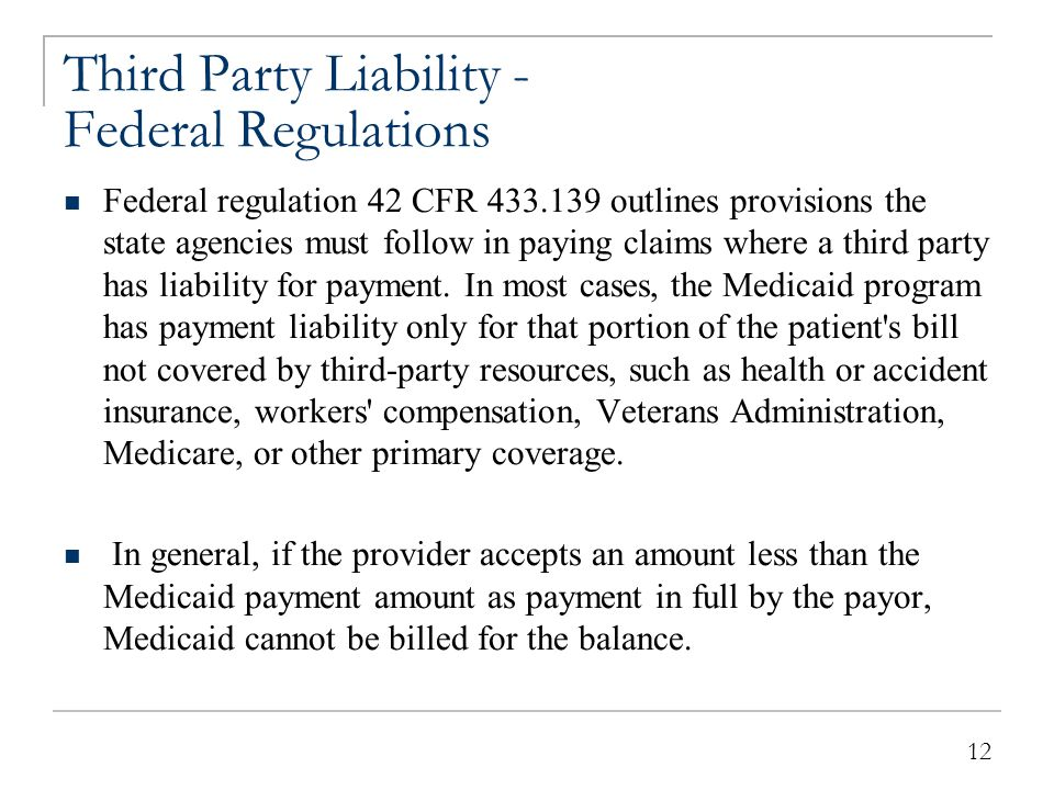 Third Party Liability - Federal Regulations, continued