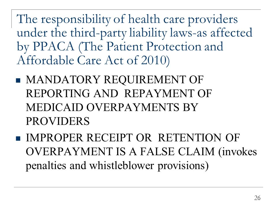 The responsibility of third-party payors under the third-party liability laws-as affected by PPACA (The Patient Protection and Affordable Care Act of 2010)