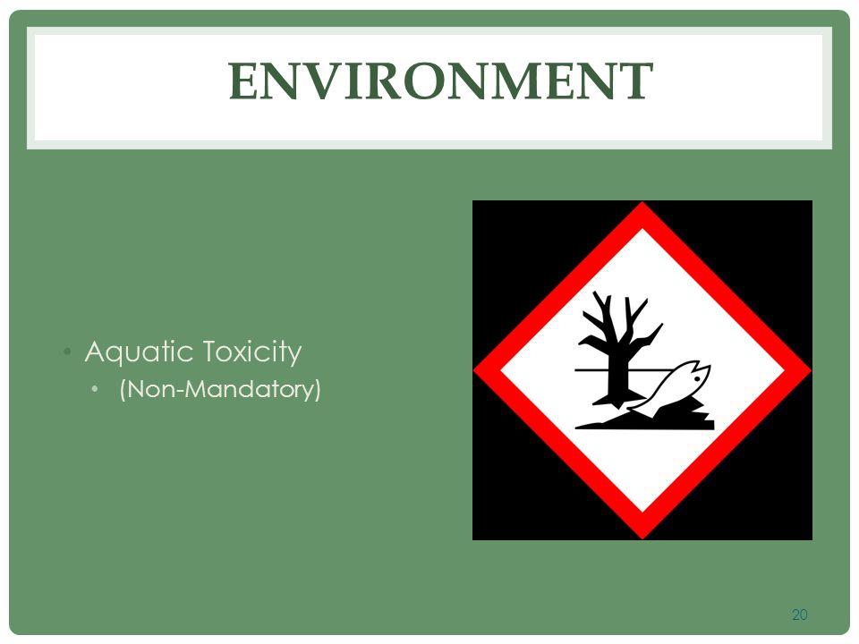 Environment Aquatic Toxicity (Non-Mandatory)