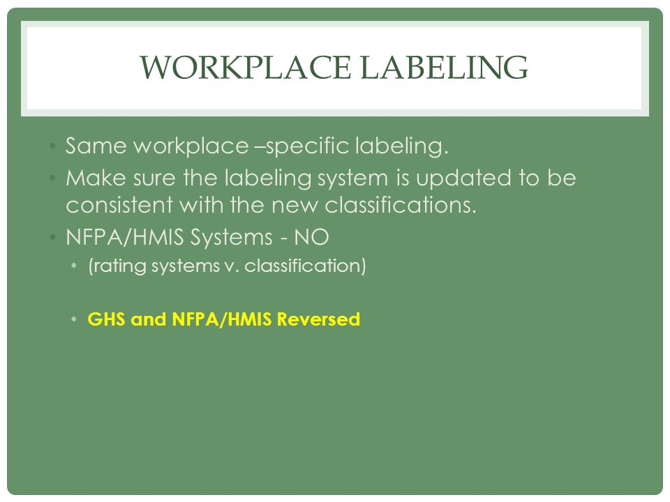 Workplace labeling Same workplace –specific labeling.
