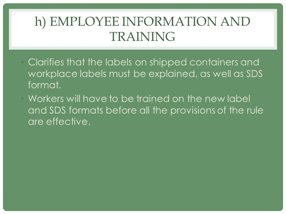 h) Employee information and training