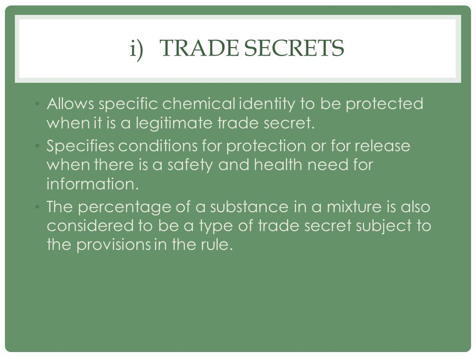 Trade secrets Allows specific chemical identity to be protected when it is a legitimate trade secret.