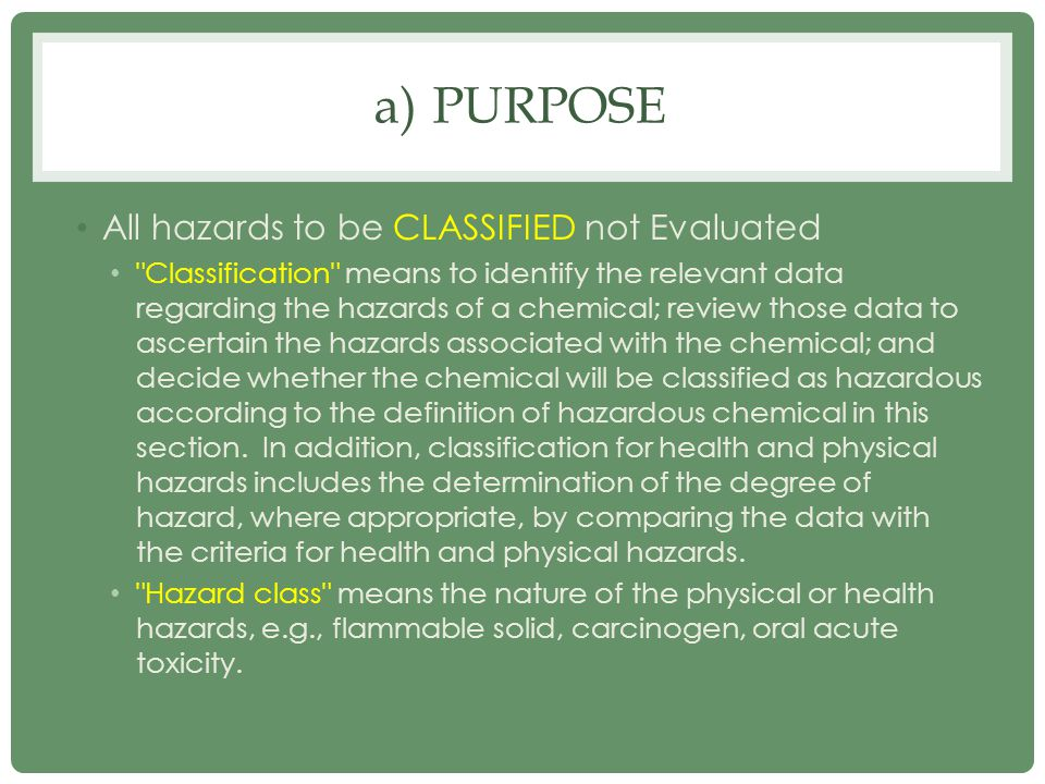 pURPOSE All hazards to be CLASSIFIED not Evaluated