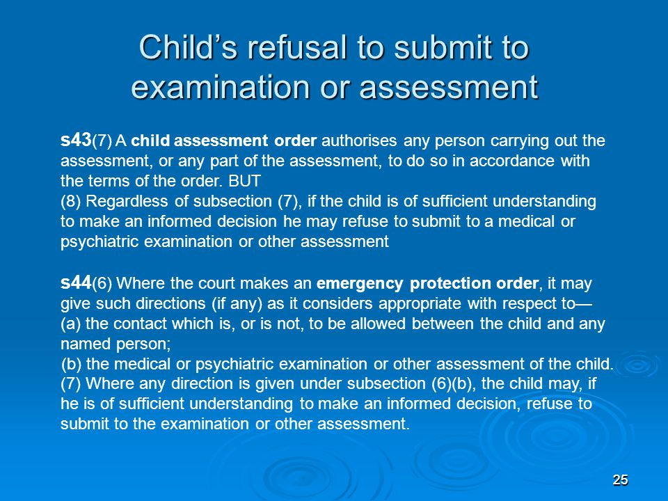 Child's refusal to submit to examination or assessment
