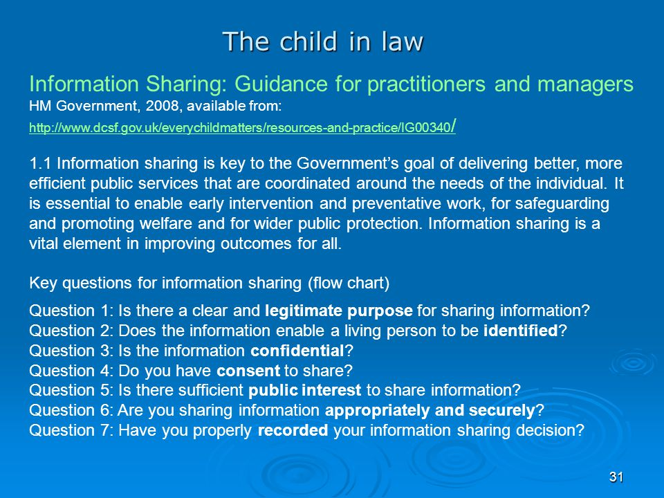 The child in law Information Sharing: Guidance for practitioners and managers. HM Government, 2008, available from: