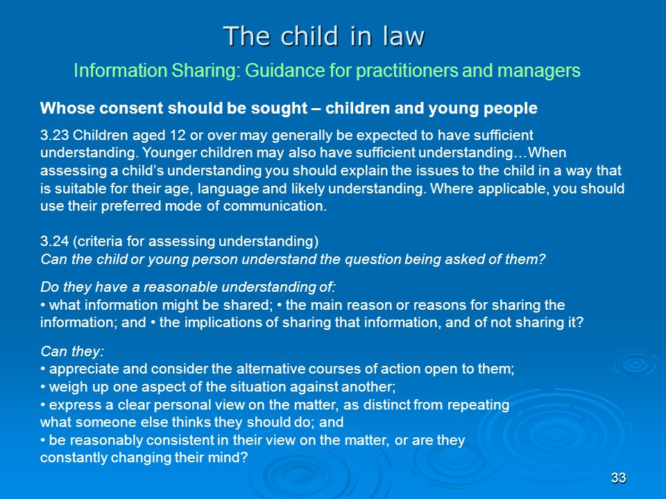 The child in law Information Sharing: Guidance for practitioners and managers. Whose consent should be sought – children and young people.