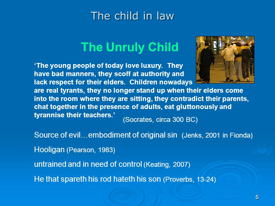 The Unruly Child The child in law