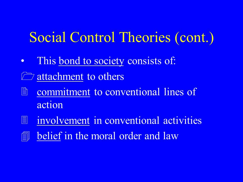 Social Control Theories (cont.)