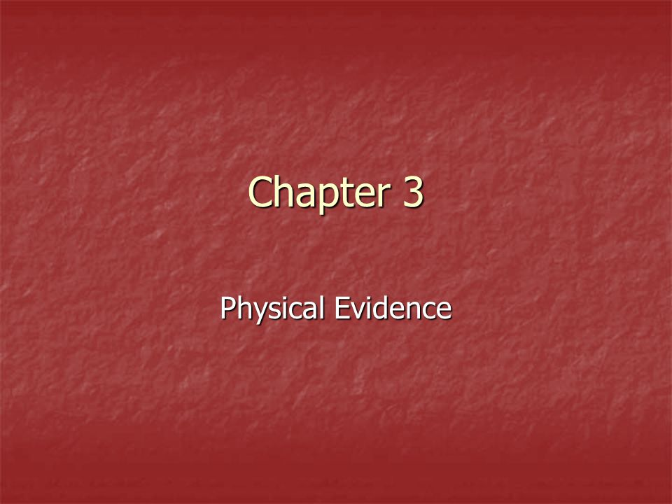 Chapter 3 Physical Evidence