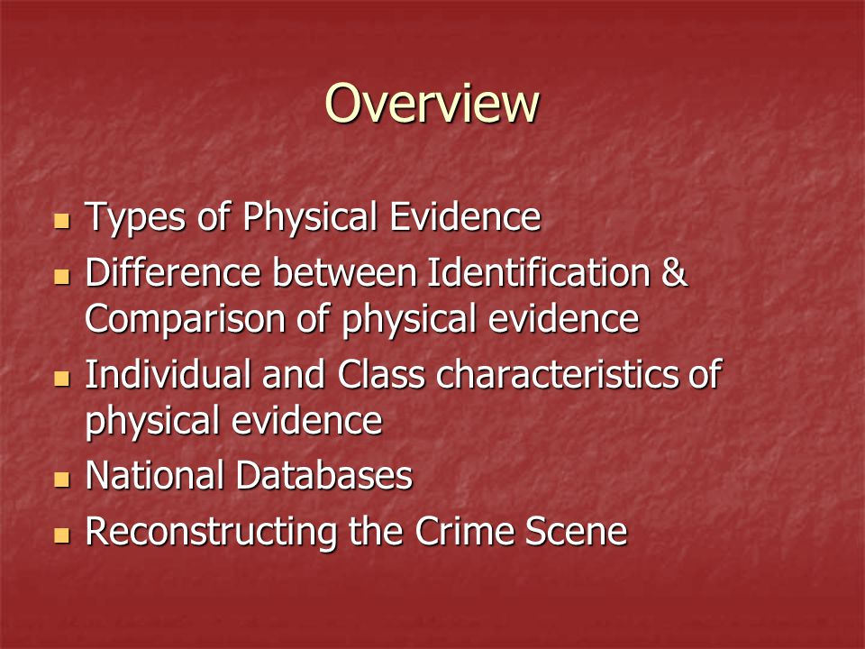 Overview Types of Physical Evidence