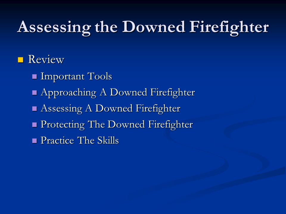 Assessing the Downed Firefighter