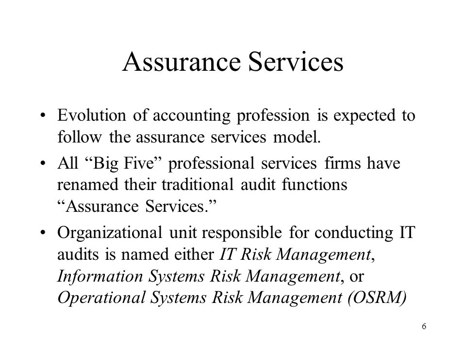 Assurance Services Evolution of accounting profession is expected to follow the assurance services model.