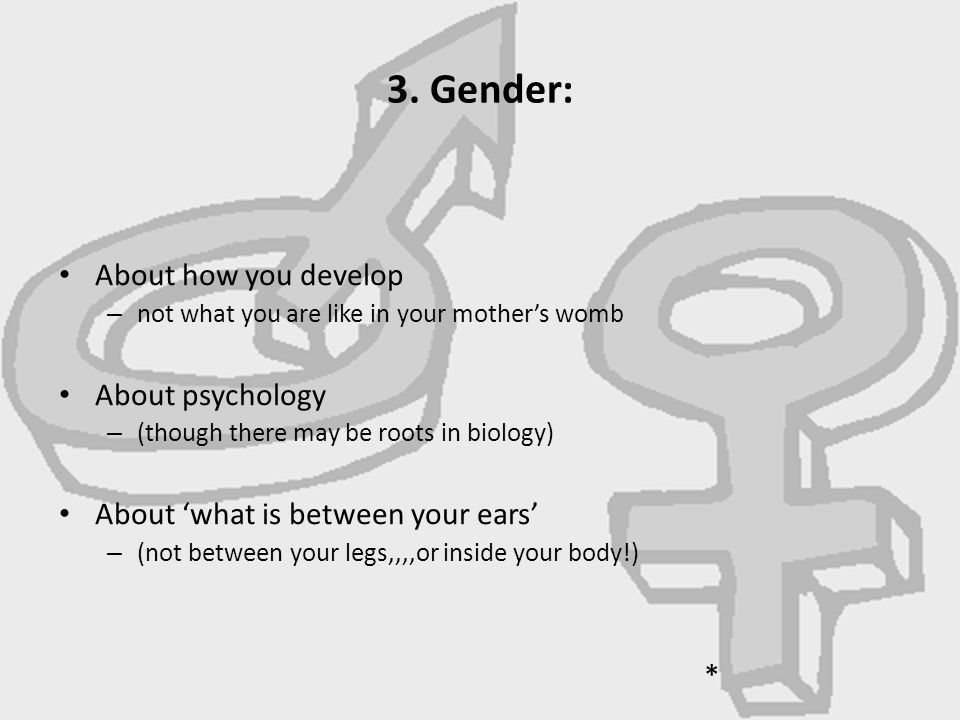 3. Gender: About how you develop About psychology