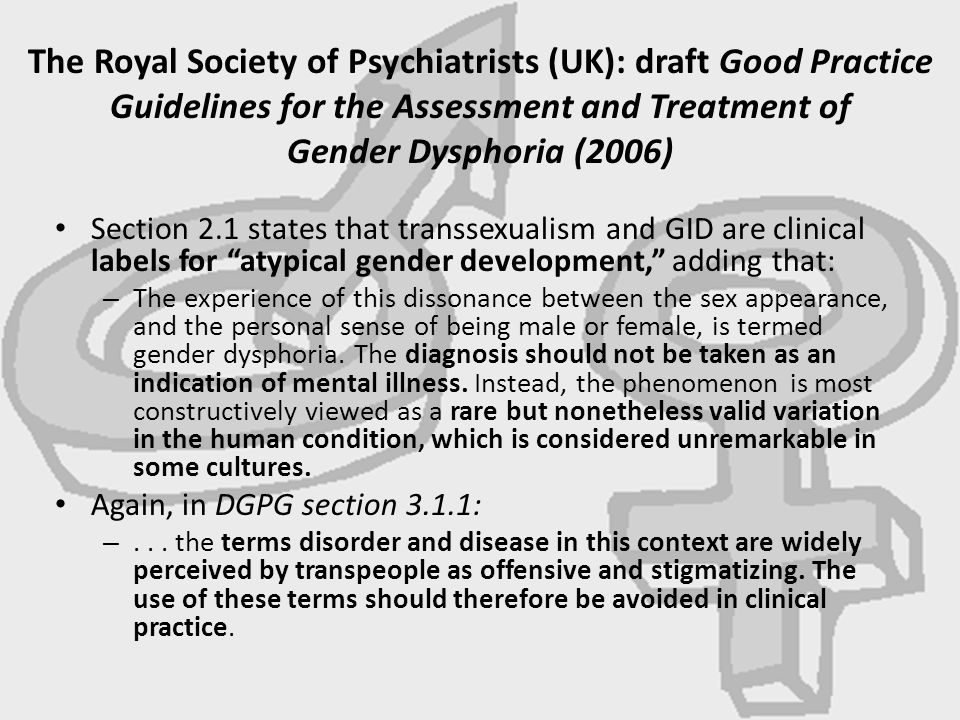 The Royal Society of Psychiatrists (UK): draft Good Practice Guidelines for the Assessment and Treatment of Gender Dysphoria (2006)