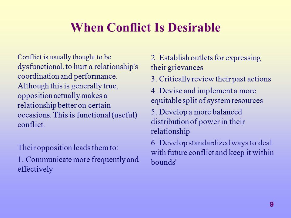 When Conflict Is Desirable
