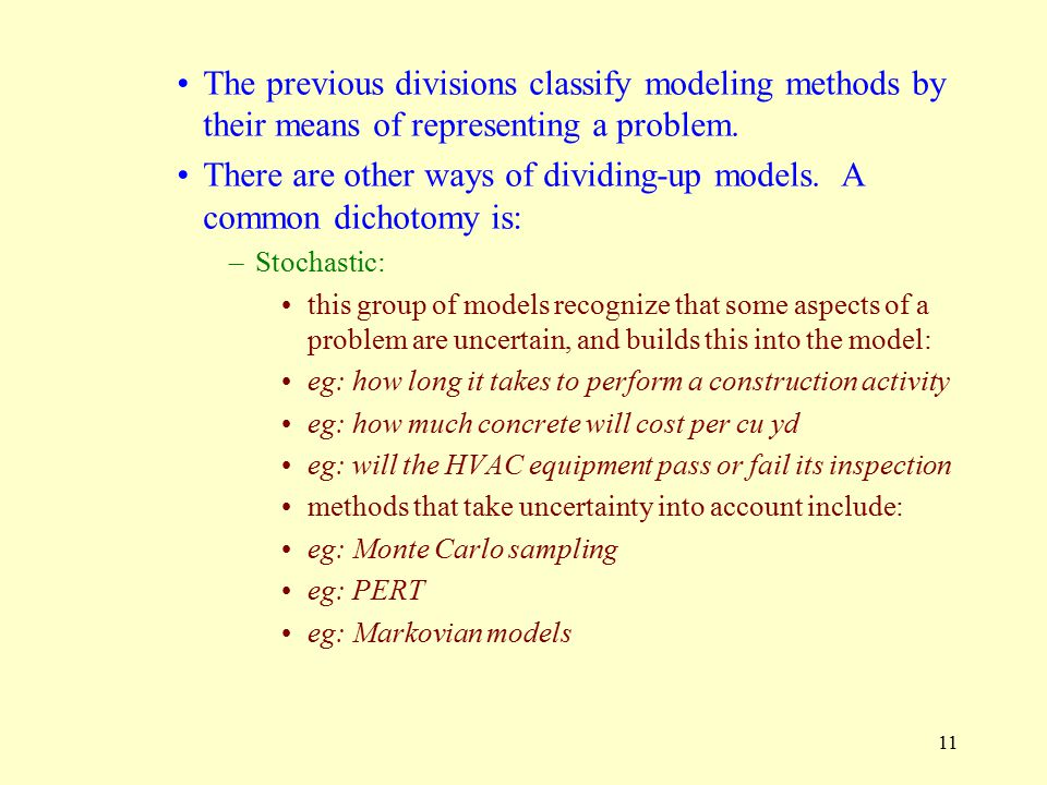 There are other ways of dividing-up models. A common dichotomy is:
