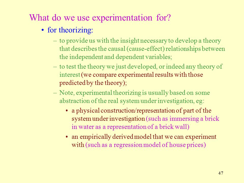 What do we use experimentation for