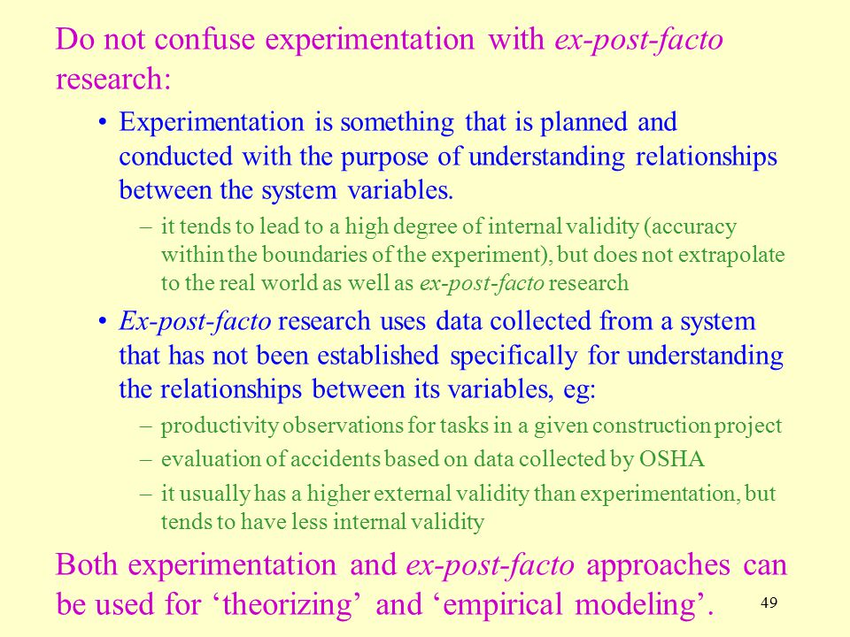 Do not confuse experimentation with ex-post-facto research: