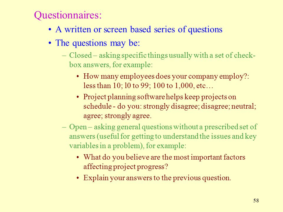 Questionnaires: A written or screen based series of questions