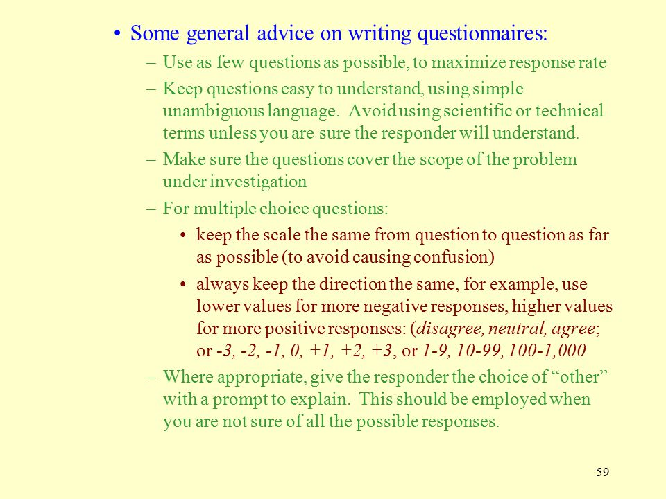 Some general advice on writing questionnaires: