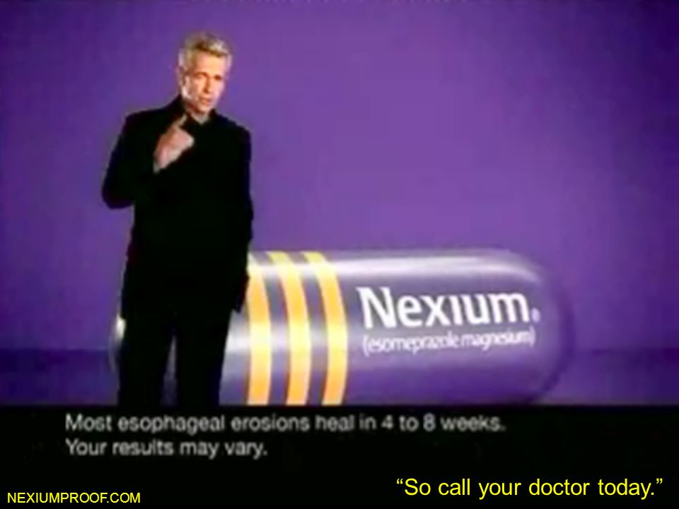 Nexiumproof.com So call your doctor today. NEXIUMPROOF.COM
