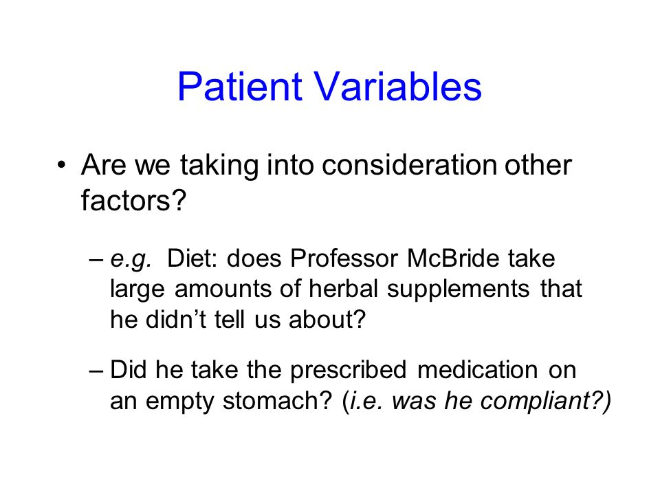 Patient Variables Are we taking into consideration other factors