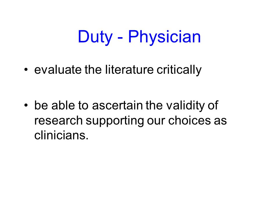Duty - Physician evaluate the literature critically