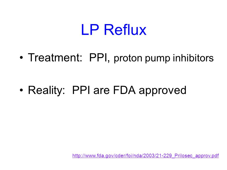 LP Reflux Treatment: PPI, proton pump inhibitors