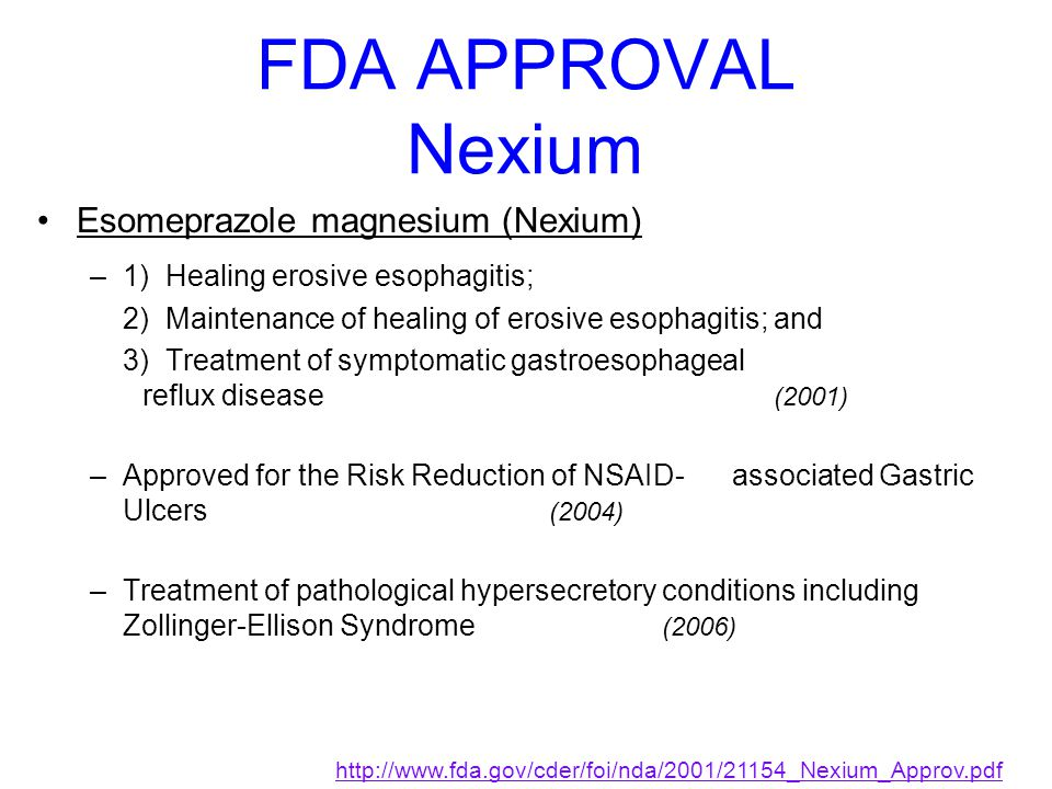FDA APPROVAL Nexium Esomeprazole magnesium (Nexium)