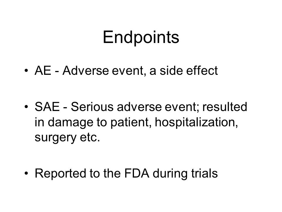Endpoints AE - Adverse event, a side effect