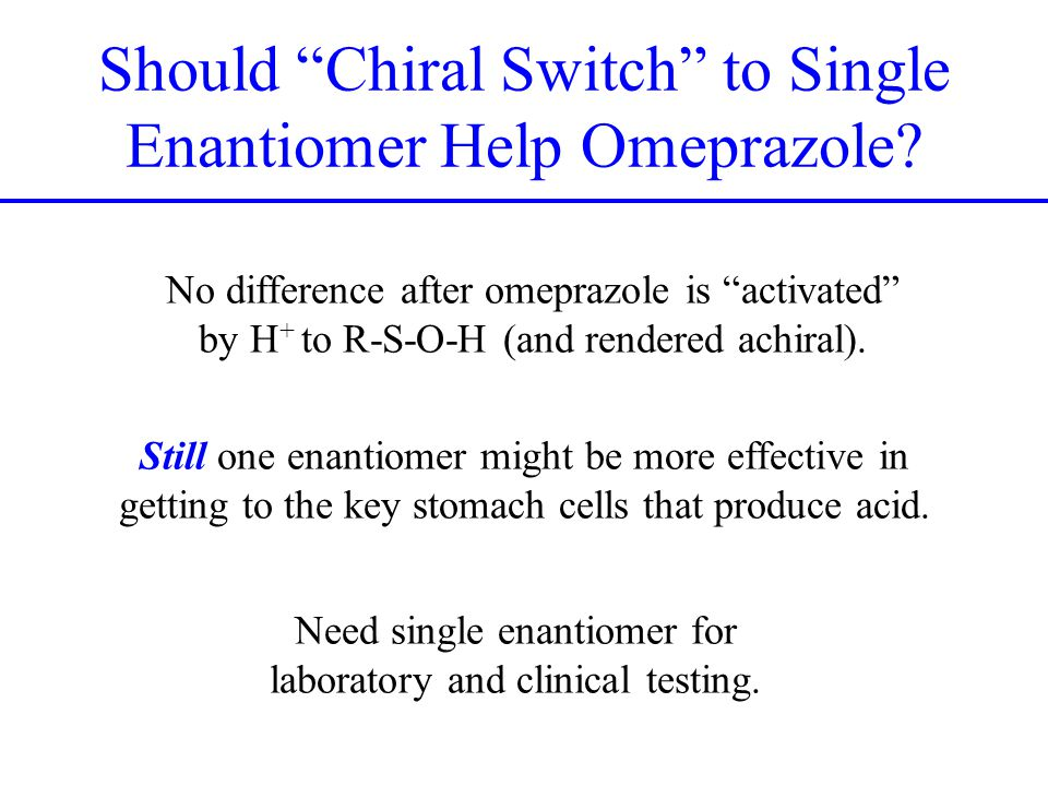 Should Chiral Switch to Single Enantiomer Help Omeprazole