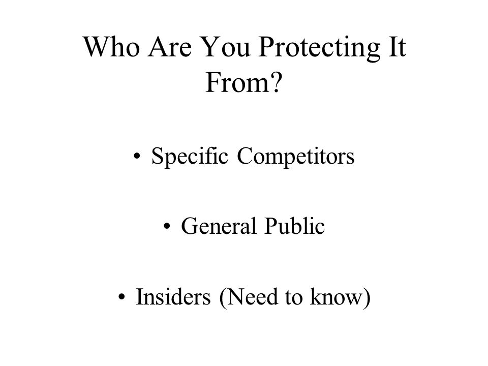 Who Are You Protecting It From