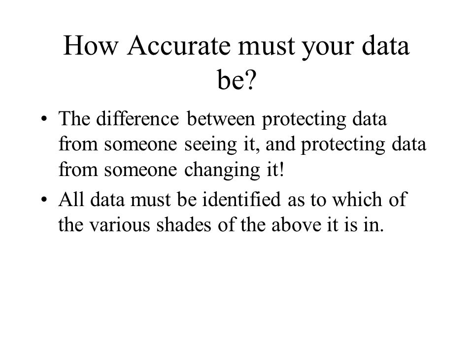 How Accurate must your data be