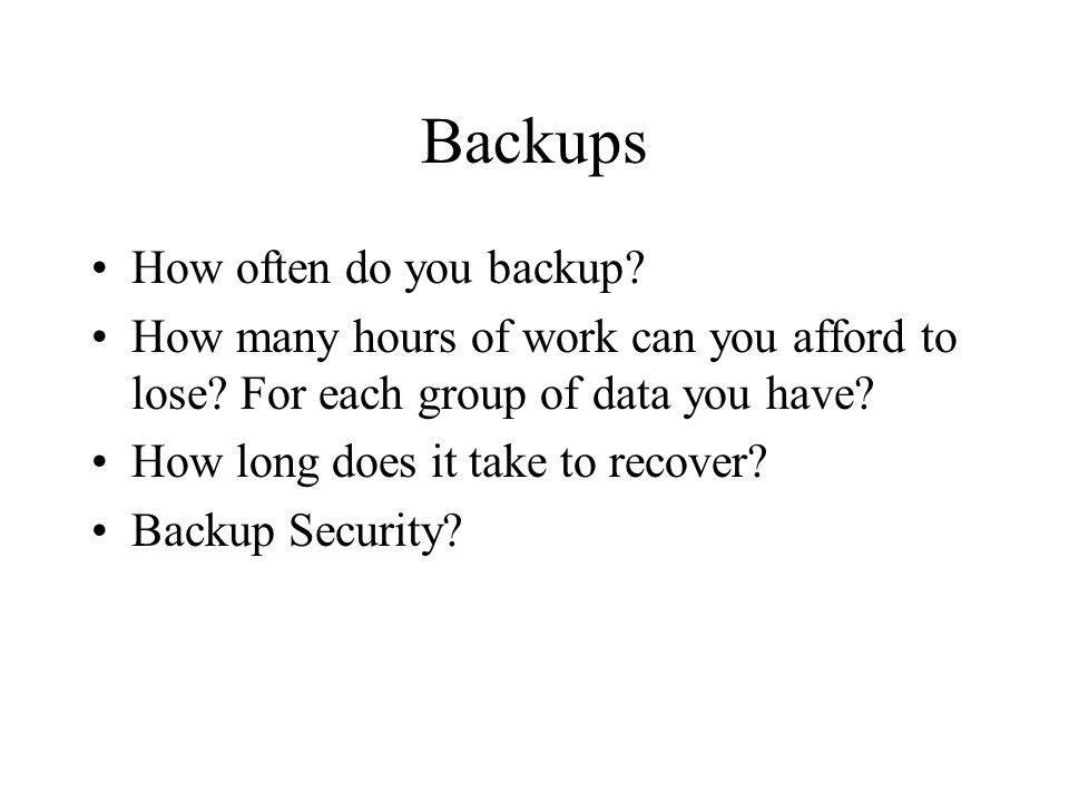 Backups How often do you backup
