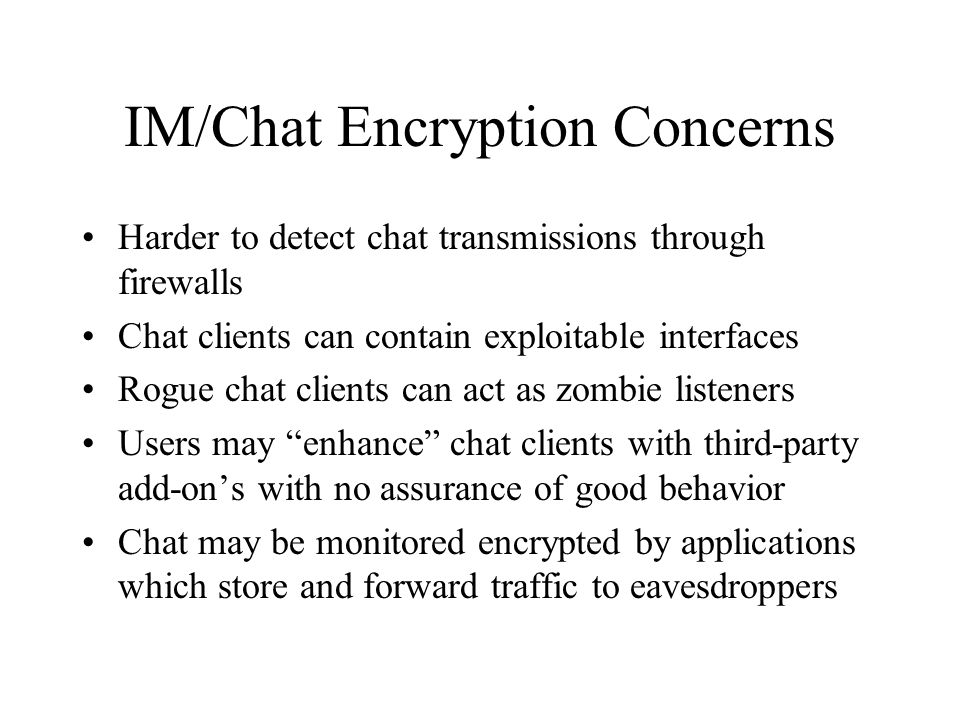 IM/Chat Encryption Concerns